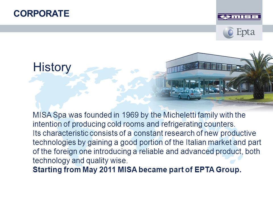 History MISA Spa was founded in 1969 by the Micheletti family with the intention of producing cold rooms and refrigerating counters. Its characteristi
