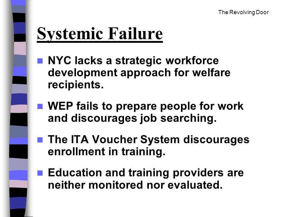 The Revolving Door Systemic Failure NYC lacks a strategic workforce development approach for welfare recipients.