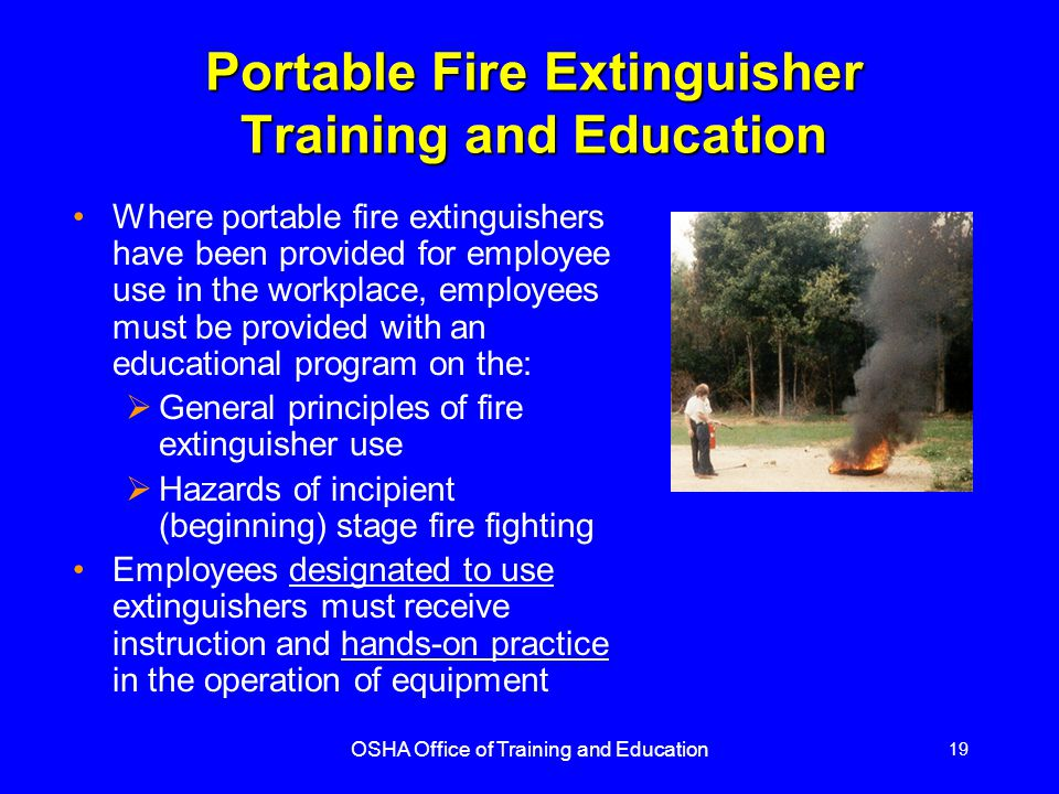 OSHA Office of Training and Education 20 Summary There must be enough exits in the proper arrangement for quick escape Exit routes must be marked, lighted, free of obstructions, and locks must not be used to impede or prevent escape An emergency action plan and a fire prevention plan must be in place Fire extinguisher classes and numerical ratings help a user understand its capabilities Fire extinguishers must be inspected, maintained and employees must be trained in how to use them