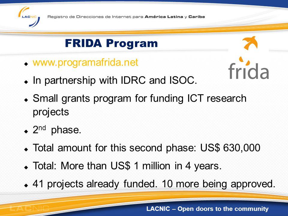 LACNIC – Open doors to the community FRIDA Program www.programafrida.net In partnership with IDRC and ISOC.