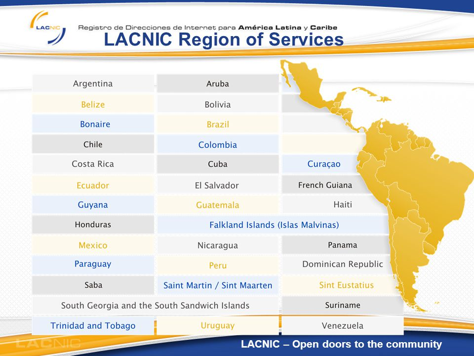 LACNIC – Open doors to the community LACNIC Region of Services