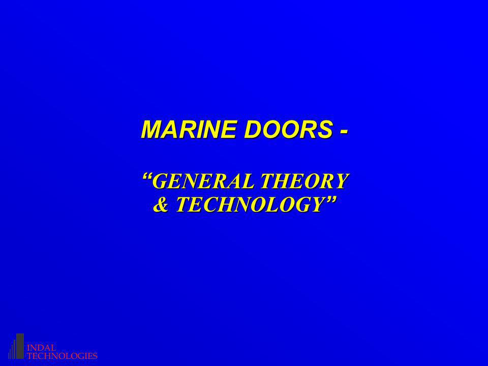 MARINE DOORS - GENERAL THEORY & TECHNOLOGY MARINE DOORS - GENERAL THEORY & TECHNOLOGY