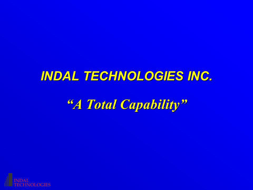 INDAL TECHNOLOGIES INC. A Total Capability