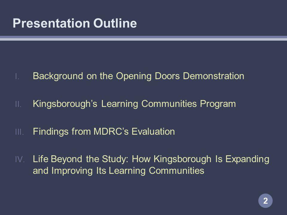 Presentation Outline 2 I. Background on the Opening Doors Demonstration II.
