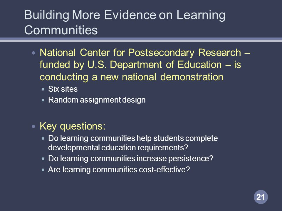 Building More Evidence on Learning Communities National Center for Postsecondary Research – funded by U.S.