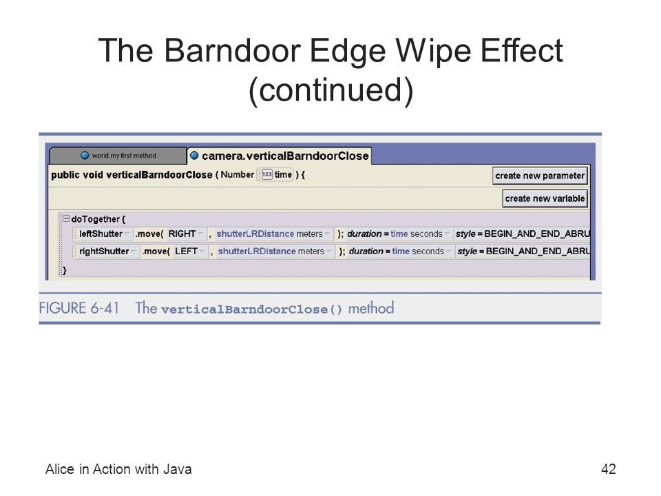 Alice in Action with Java42 The Barndoor Edge Wipe Effect (continued)