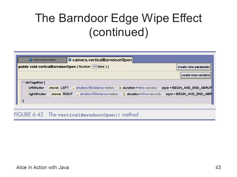 Alice in Action with Java43 The Barndoor Edge Wipe Effect (continued)