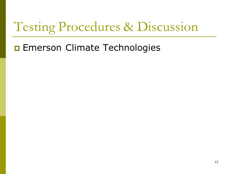 12 Testing Procedures & Discussion Emerson Climate Technologies