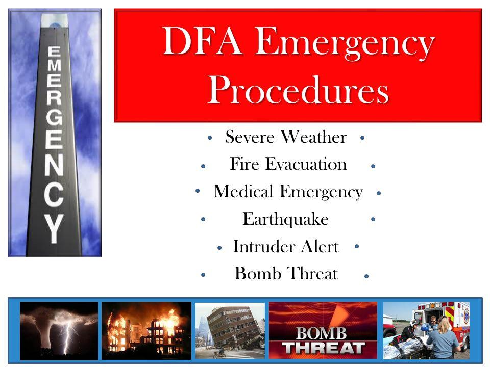 DFA Emergency Procedures Severe Weather Fire Evacuation Medical Emergency Earthquake Intruder Alert Bomb Threat