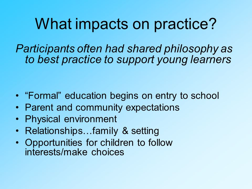 What impacts on practice.