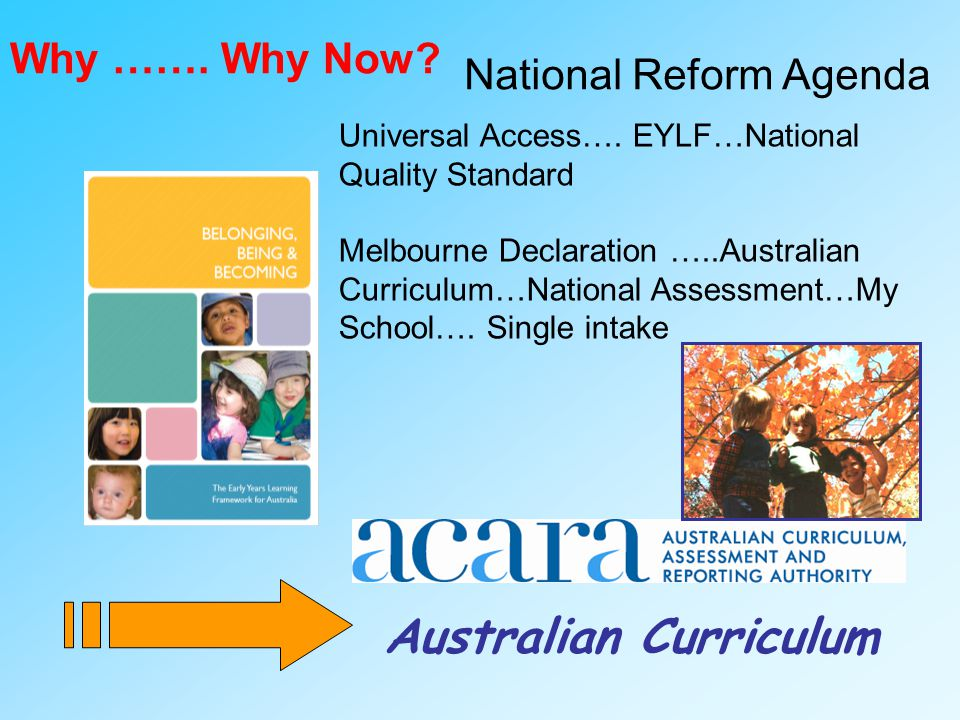 Australian Curriculum National Reform Agenda Why …….