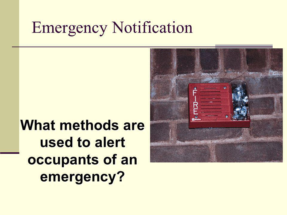 Emergency Notification What methods are used to alert occupants of an emergency?