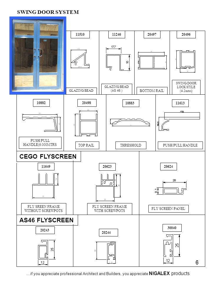 6 SWING DOOR SYSTEM 115102049620497 20498 10883 THRESHOLD BOTTOM RAIL GLAZING BEAD SWING DOOR LOCK STILE (4.2mtrs) TOP RAIL 11613 PUSH/PULL HANDLE 108