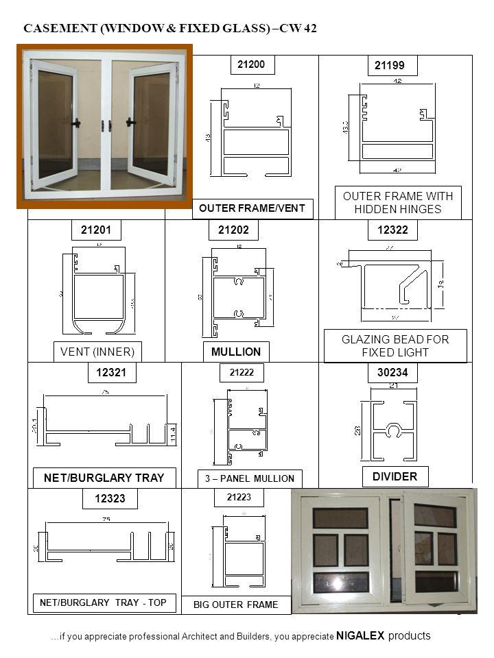8 CASEMENT (WINDOW & FIXED GLASS) –CW 42 21200 21199 212012120212322 12321 NET/BURGLARY TRAY NET/BURGLARY TRAY - TOP 12323 30234 DIVIDER VENT (INNER)M