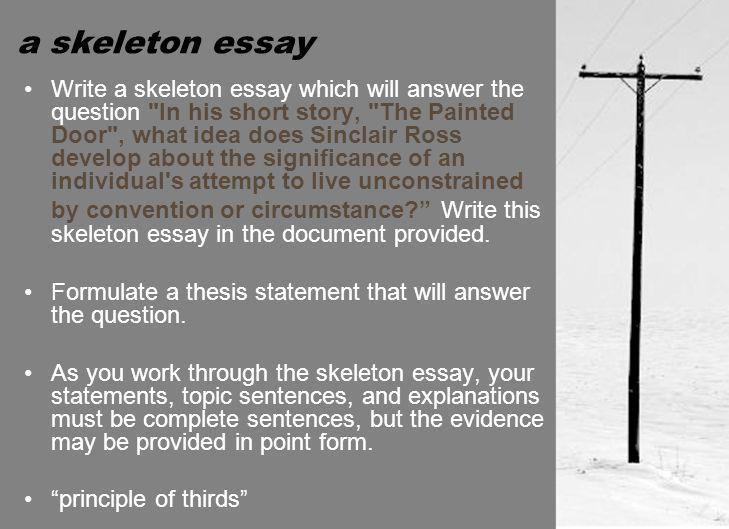 a skeleton essay Write a skeleton essay which will answer the question