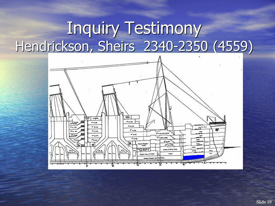 Slide 19 Inquiry Testimony Hendrickson, Sheirs 2340-2350 (4559)