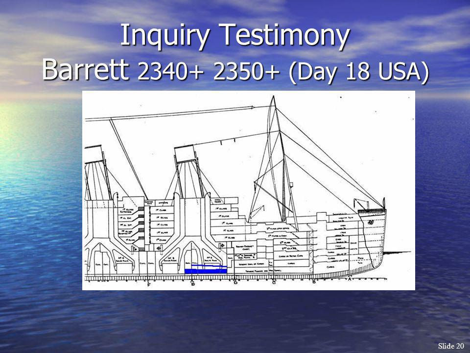 Slide 20 Inquiry Testimony Barrett 2340+ 2350+ (Day 18 USA)