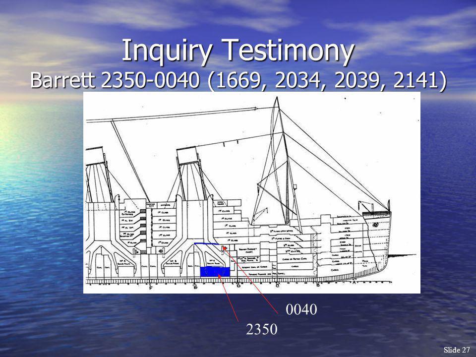 Slide 27 Inquiry Testimony Barrett 2350-0040 (1669, 2034, 2039, 2141) 2350 0040