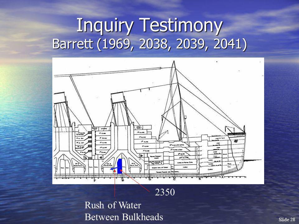 Slide 28 Inquiry Testimony Barrett (1969, 2038, 2039, 2041) 2350 Rush of Water Between Bulkheads