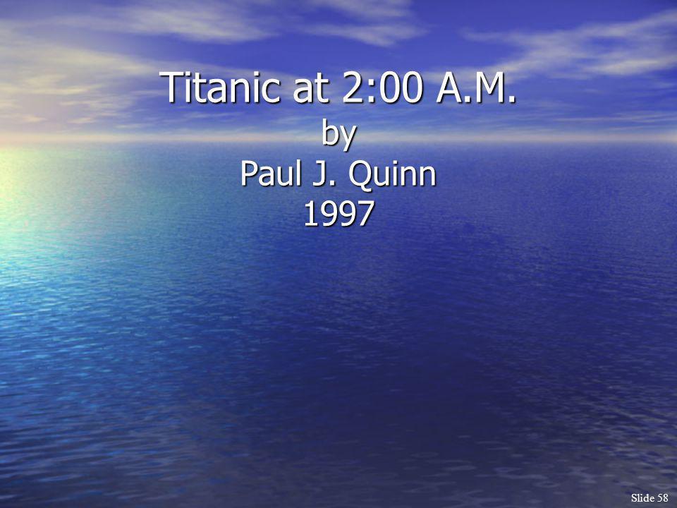 Slide 58 Titanic at 2:00 A.M. by Paul J. Quinn 1997