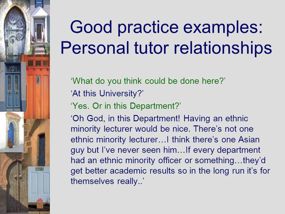Good practice examples: Personal tutor relationships What do you think could be done here.