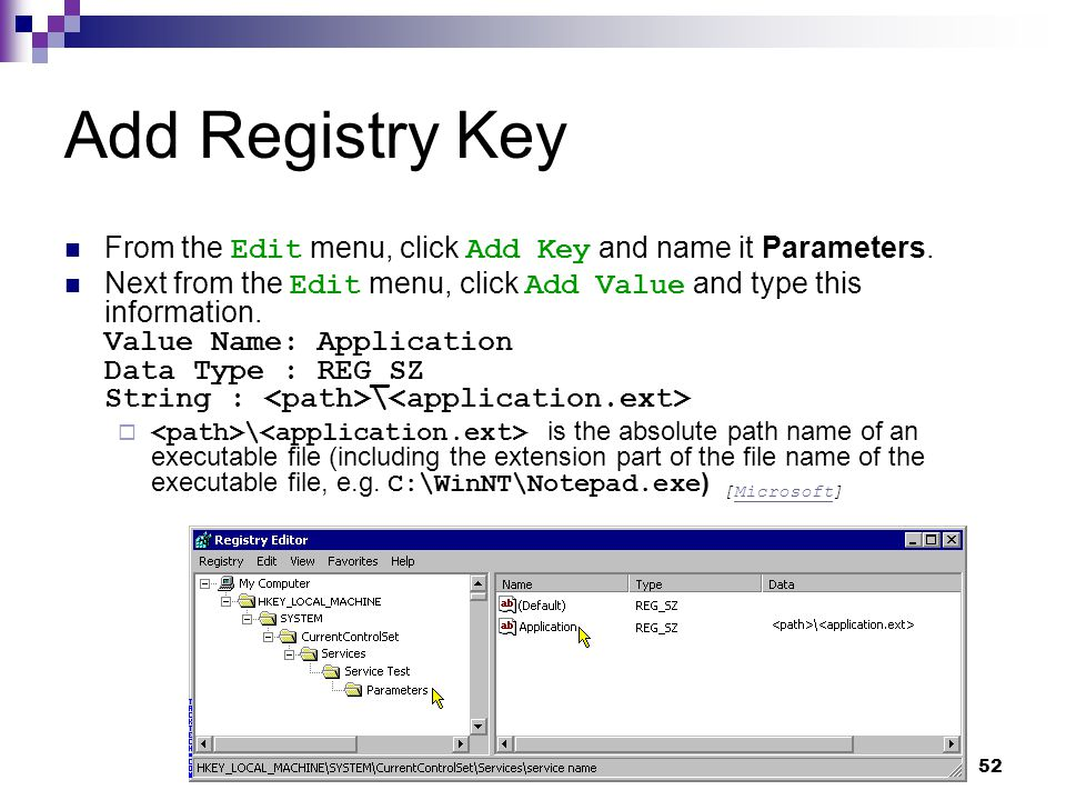52 Add Registry Key From the Edit menu, click Add Key and name it Parameters. Next from the Edit menu, click Add Value and type this information. Valu