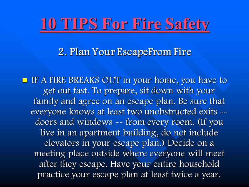 10 TIPS For Fire Safety 10 TIPS For Fire Safety 1.