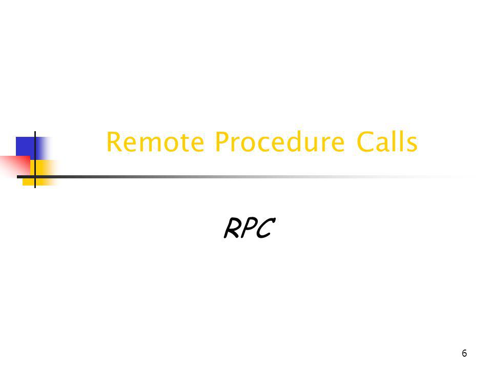6 Remote Procedure Calls RPC