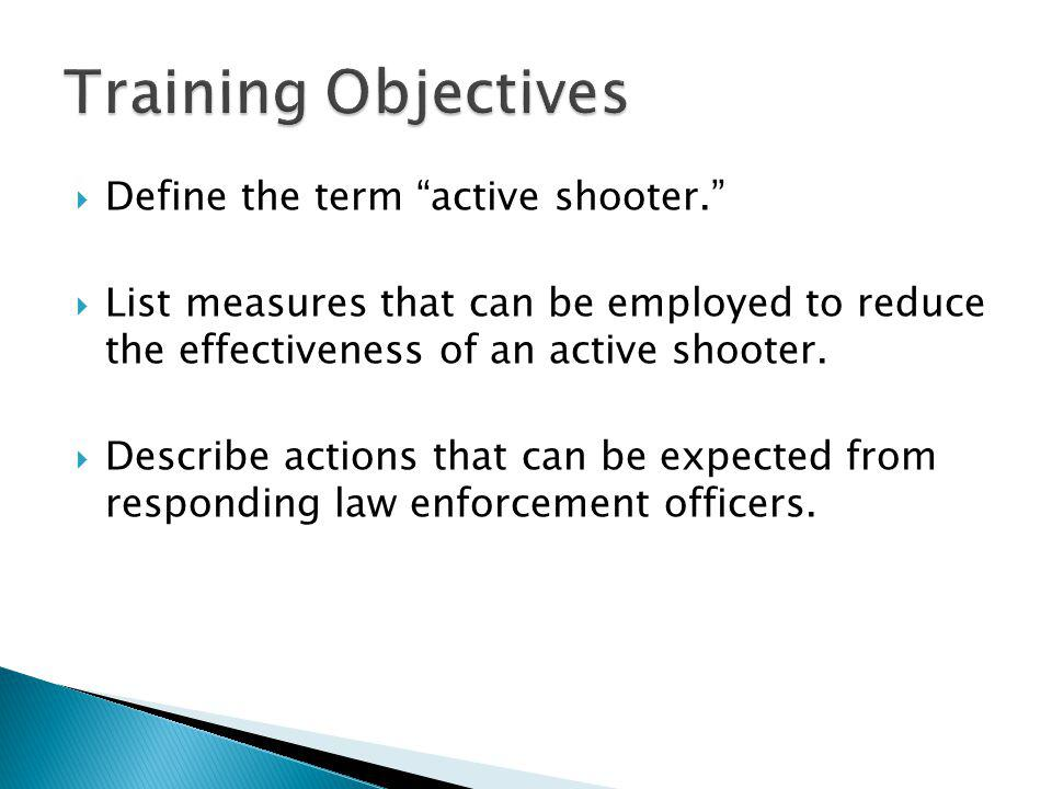 Define the term active shooter.