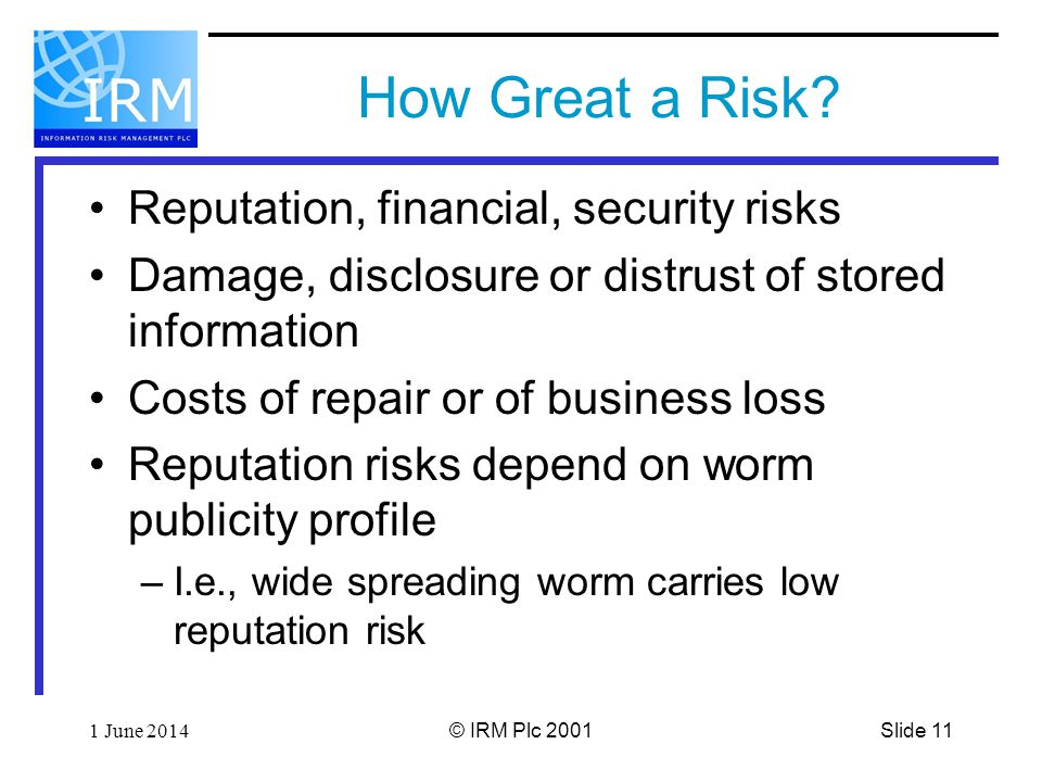 Slide 111 June 2014© IRM Plc 2001 How Great a Risk.