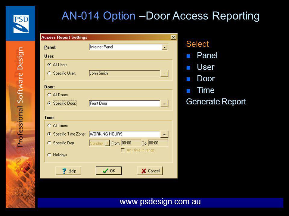 www.psdesign.com.au AN-014 Option –Door Access Reporting Select n Panel n User n Door n Time Generate Report