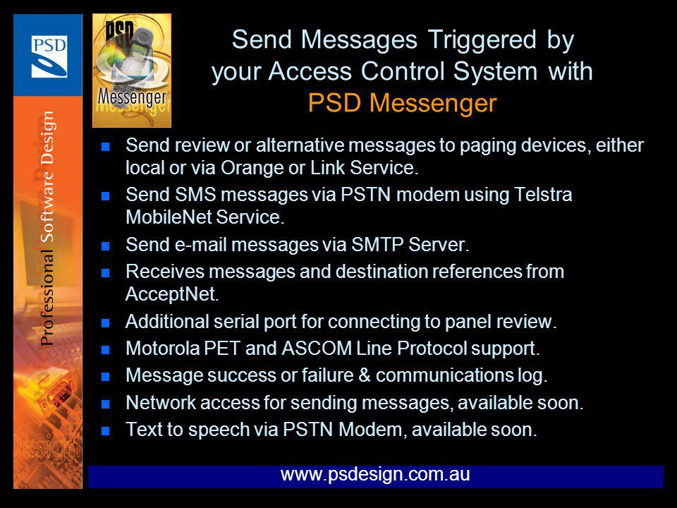 Send Messages Triggered by your Access Control System with PSD Messenger n Send review or alternative messages to paging devices, either local or via