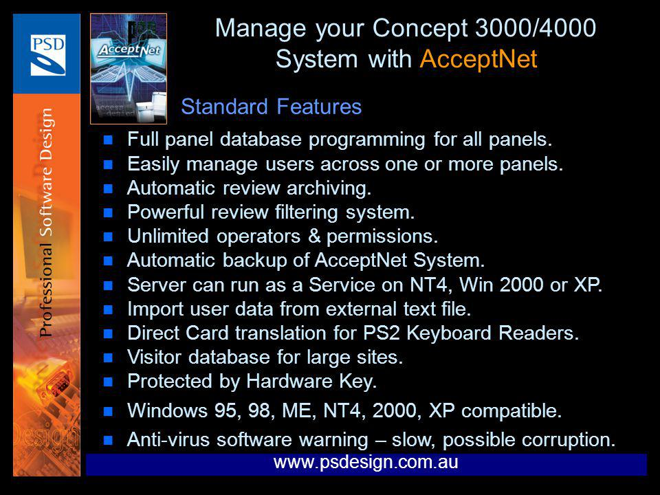 Manage your Concept 3000/4000 System with AcceptNet n Full panel database programming for all panels. n Easily manage users across one or more panels.
