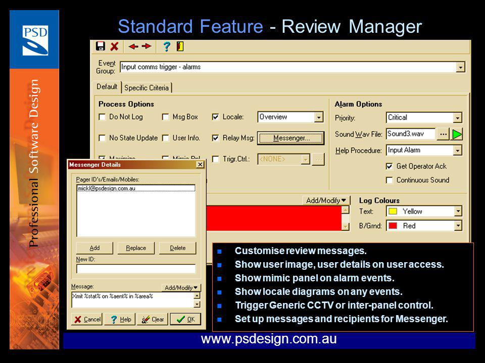 n Customise review messages. n Show user image, user details on user access. n Show mimic panel on alarm events. n Show locale diagrams on any events.