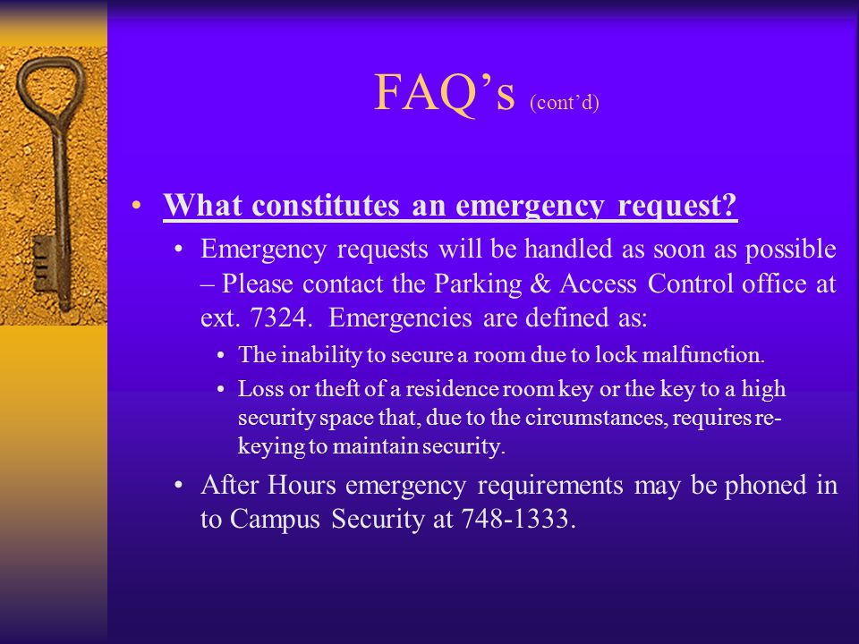 FAQs (contd) What constitutes an emergency request.