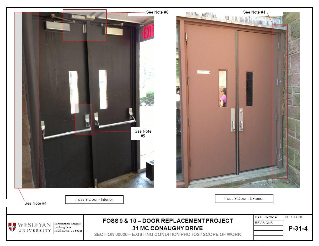 PHOTO. NO. REVISIONS Construction Services 170 Long Lane Middletown, CT 06459 WESLEYAN U N I V E R S I T Y P-31-4 Foss 9 Door - Interior Foss 9 Door -