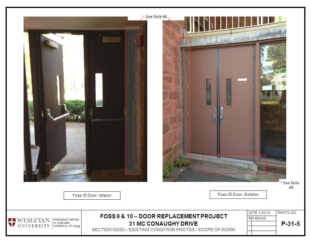 PHOTO. NO. REVISIONS Construction Services 170 Long Lane Middletown, CT 06459 WESLEYAN U N I V E R S I T Y P-31-5 Foss 10 Door - Interior Foss 10 Door