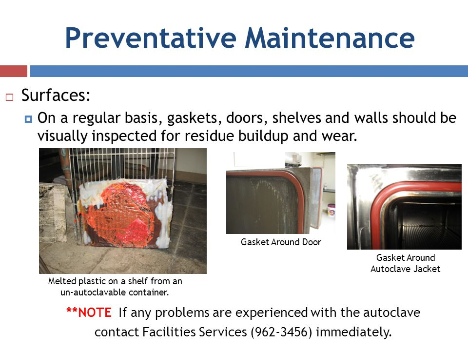 Preventative Maintenance Surfaces: On a regular basis, gaskets, doors, shelves and walls should be visually inspected for residue buildup and wear. **