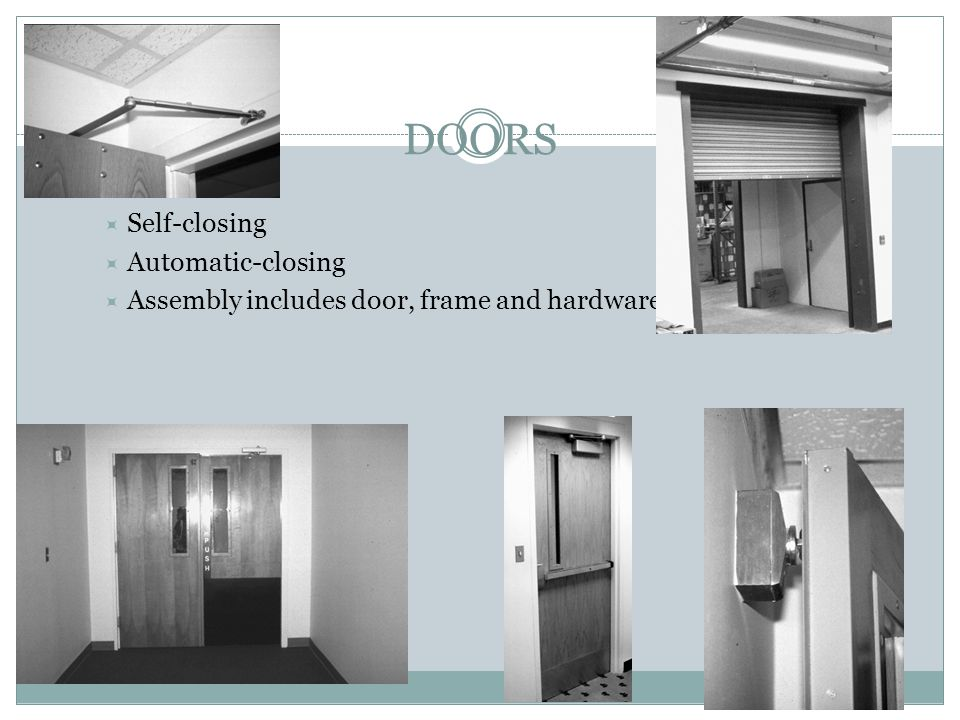 DOORS Fire doors Self-closing Automatic-closing Assembly includes door, frame and hardware