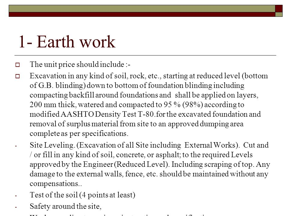 1- Earth work The unit price should include :- Excavation in any kind of soil, rock, etc., starting at reduced level (bottom of G.B. blinding) down to