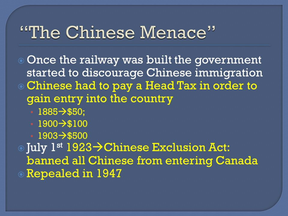 Canadians used immigrants to do jobs they did not want to Chinese immigrants to Canada built the Canadian Railway