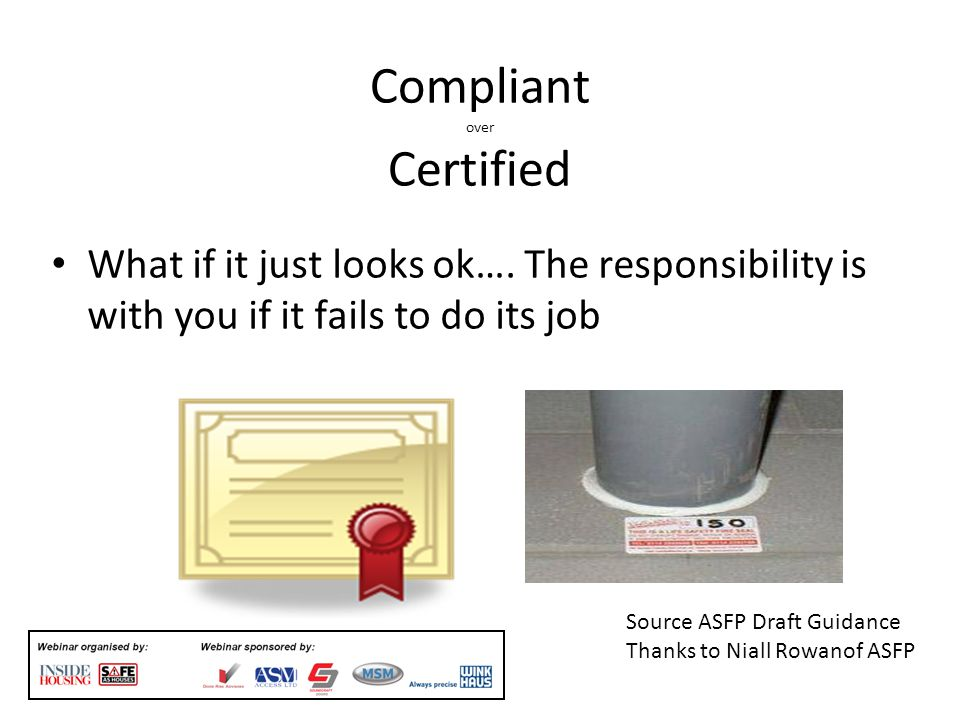 Compliant over Certified What if it just looks ok….