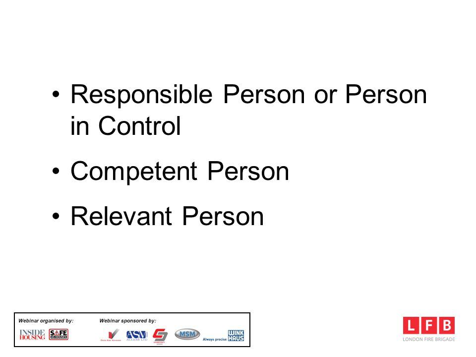 FSO & Residential Premises Responsible Person or Person in Control Competent Person Relevant Person