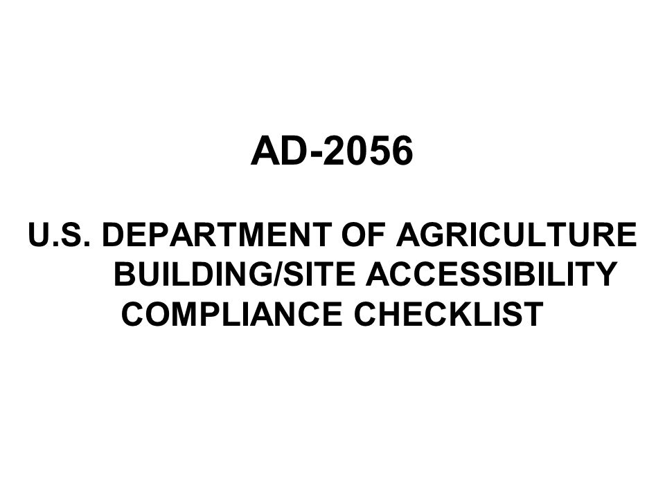 AD-2056 U.S. DEPARTMENT OF AGRICULTURE BUILDING/SITE ACCESSIBILITY COMPLIANCE CHECKLIST