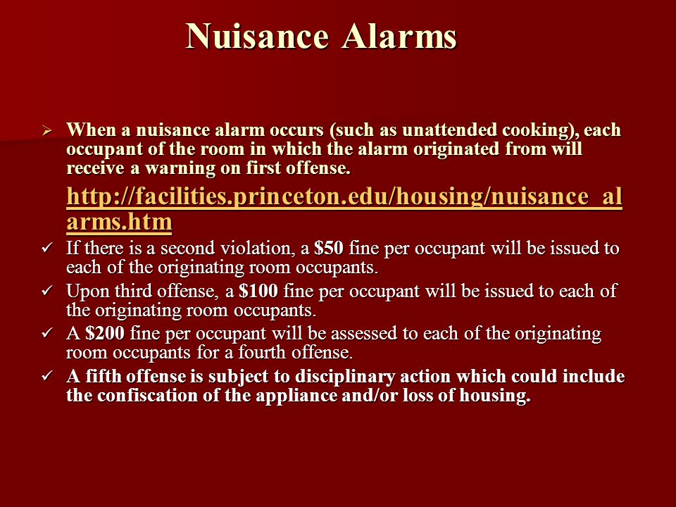 Nuisance Alarms When a nuisance alarm occurs (such as unattended cooking), each occupant of the room in which the alarm originated from will receive a