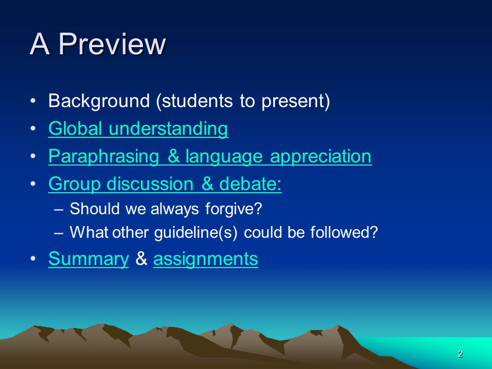 2 A Preview Background (students to present) Global understanding Paraphrasing & language appreciation Group discussion & debate:Group discussion & de