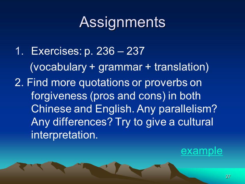 27 Assignments 1.Exercises: p. 236 – 237 (vocabulary + grammar + translation) 2.