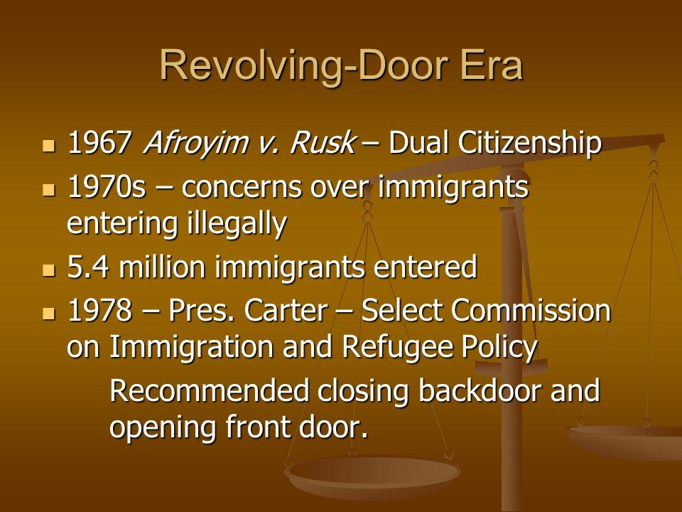 Revolving-Door Era 1967 Afroyim v. Rusk – Dual Citizenship 1967 Afroyim v.