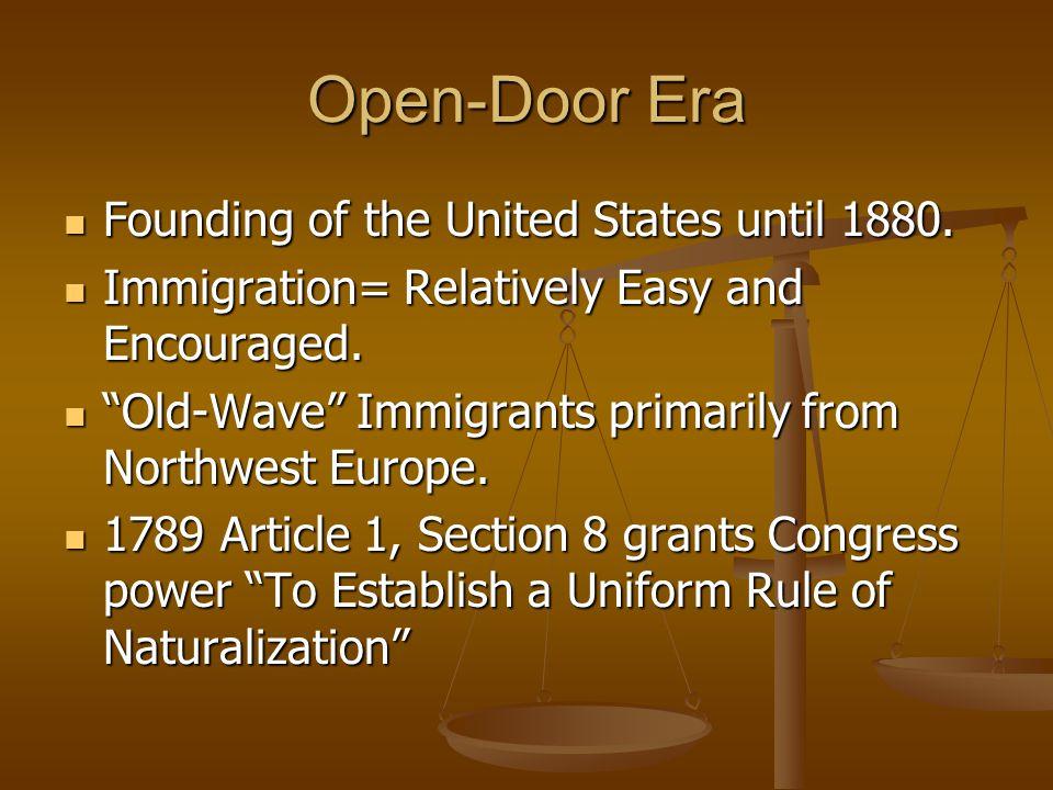 Open-Door Era Founding of the United States until 1880.