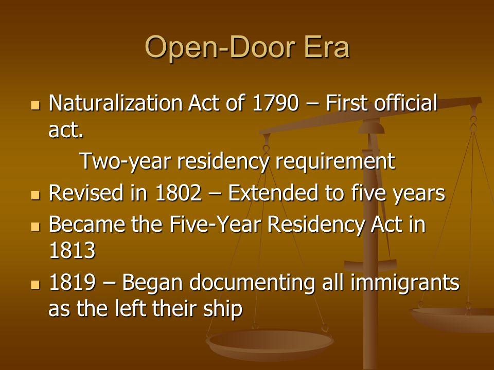 Open-Door Era Naturalization Act of 1790 – First official act.